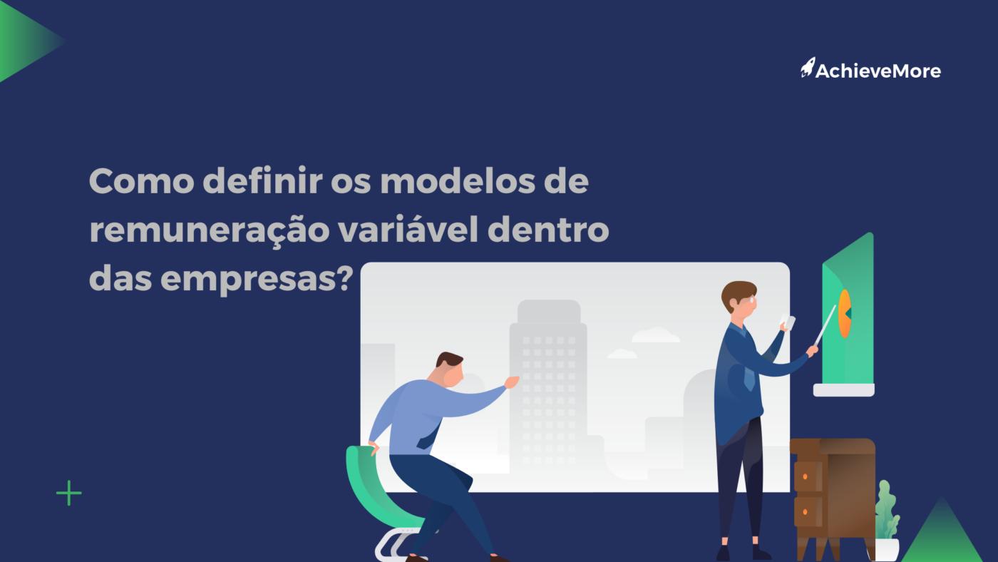 Como definir os modelos de remuneração variável dentro das empresas?