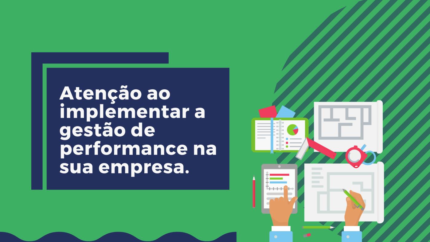 Atenção ao implementar a gestão de performance na sua empresa.