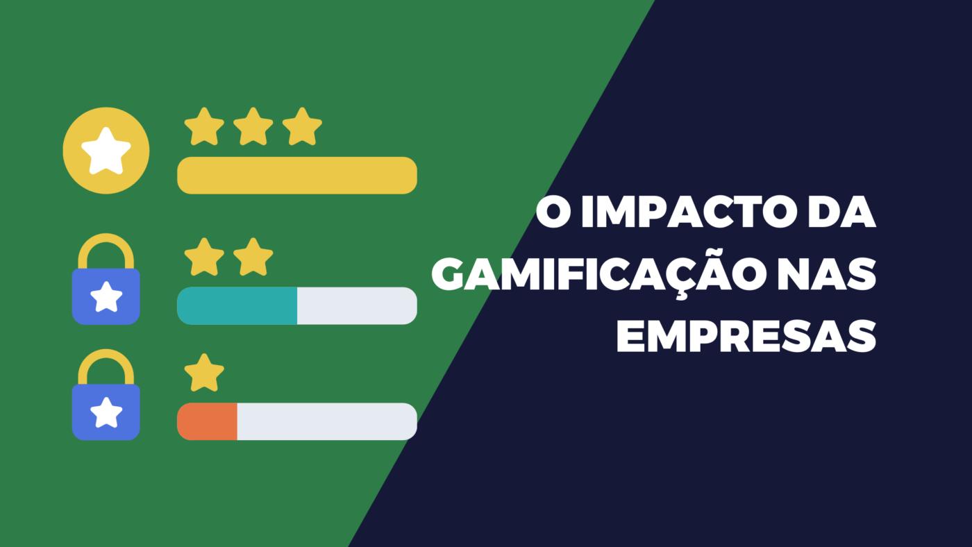 O impacto da gamificação nas empresas