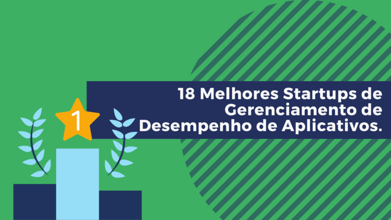 18 Melhores Startups de Gerenciamento de Desempenho de Aplicativos.
